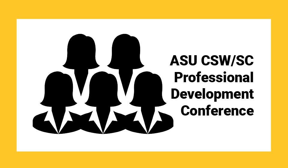 ASU CSW/SC Professional Development Conference